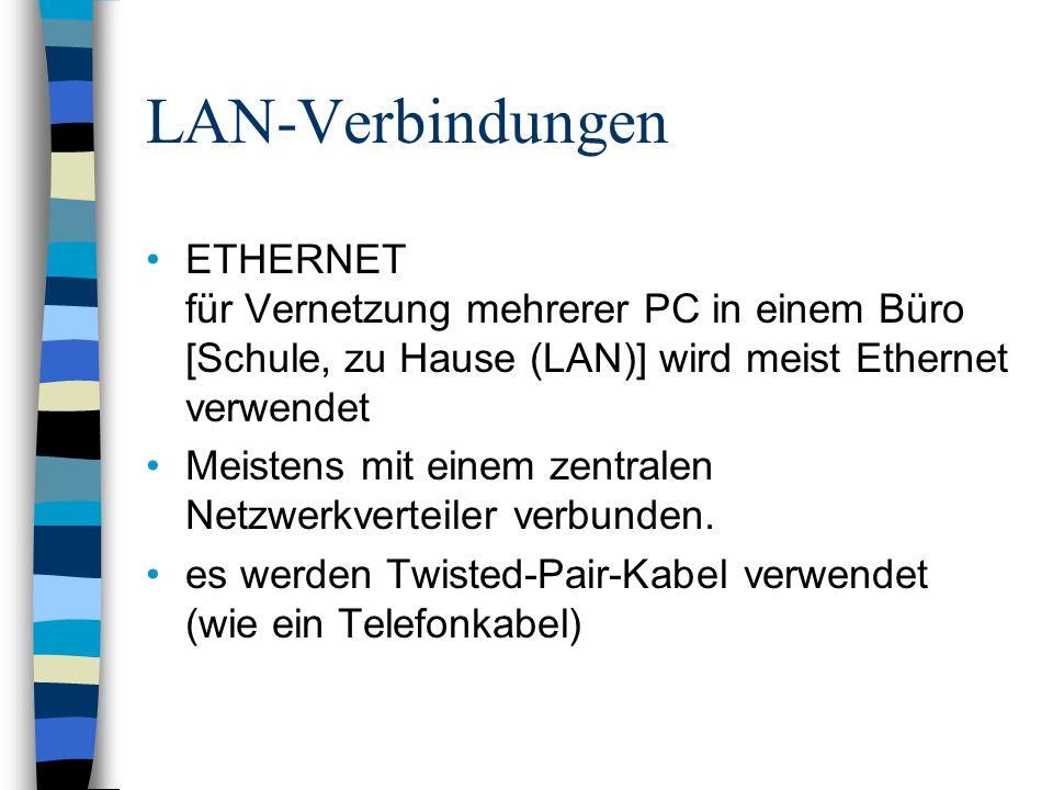LAN-Verbindungen ETHERNET für Vernetzung mehrerer PC in einem Büro [Schule, zu Hause (LAN)] wird meist Ethernet verwendet.